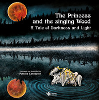 The Princess and the singing Wood